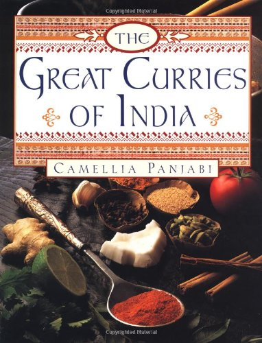 The Great Curries of India by Camellia Panjabi