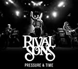 RIVAL SONS PRESSURE AND TIME-REDUX EDITION- +bonus(+DVD)(ltd.)