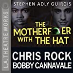 The Motherf--ker with the Hat | Stephen Adly Guirgis