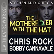 The Motherf--ker with the Hat  by Stephen Adly Guirgis Narrated by Bobby Cannavale, Chris Rock, Elizabeth Rodriguez, Annabella Sciorra, Yul Vazquez