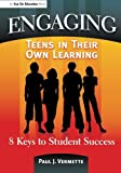 img - for By Paul Vermette Engaging Teens in Their Own Learning: 8 Keys to Student Success (1st First Edition) [Paperback] book / textbook / text book