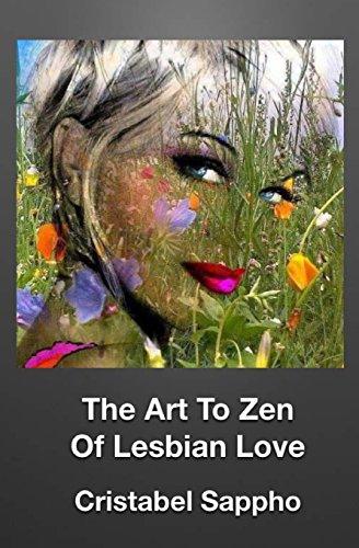 The Art To Zen Of Lesbian Love (Lesbian Seduction & Surrender)