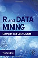 R and Data Mining: Examples and Case Studies Front Cover