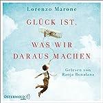 Glück ist, was wir daraus machen | Lorenzo Marone