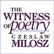 The Witness of Poetry: Charles Eliot Norton Lectures | [Czeslaw Milosz]