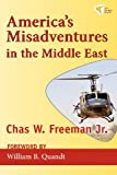 img - for America's Misadventures in the Middle East book / textbook / text book