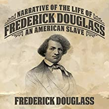 Narrative of the Life of Frederick Douglas: An American Slave (       UNABRIDGED) by Frederick Douglas Narrated by Raymond Hearn