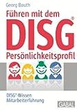 Führen mit dem DISG-Persönlichkeitsprofil: DISG-Wissen Mitarbeiterführung
