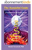 The Kundalini Guide: A Companion For the Inward Journey (Companions For the Inward Journey Book 1) (English Edition)