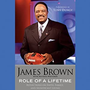 Role of a Lifetime: Reflections on Faith, Family, and Significant Living | [James Brown, Nathan Whitaker, Tony Dungy (foreword)]