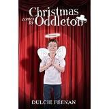 Christmas comes to Oddleton (Oddleton Chronicles)