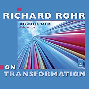 Richard Rohr on Transformation Lecture