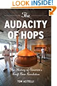 #8: The Audacity of Hops: The History of America's Craft Beer Revolution
