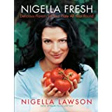 Nigella Fresh: Delicious Flavors on Your Plate All Year Round ~ Nigella Lawson
