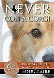 Never Con a Corgi: Volume 6 (Leigh Koslow Mystery Series) (English Edition)