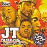 Jt The Bigga Figga - Dangerous Minds
