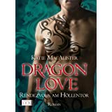 "Dragon Love: Rendezvous am H�llentorvon ""Katie MacAlister"""