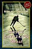 Wayne Gretzky's Ghost: And Other Tales from a Lifetime in Hockey