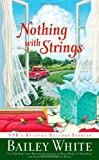 Nothing with Strings: NPR's Beloved Holiday Stories (1439102260) by White, Bailey