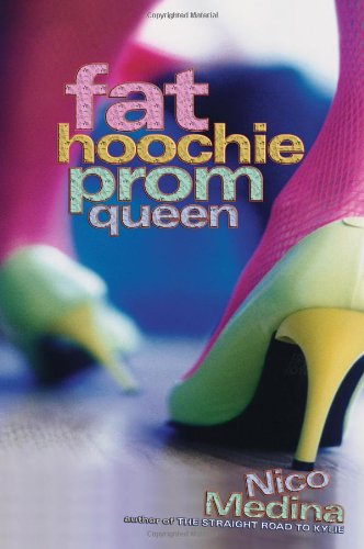 Fat Hoochie Prom Queen: Nico Medina: 9781416936039: Amazon.com: Books