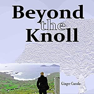 Beyond the Knoll, Volume 2 | [Ginger Cucolo]