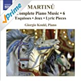 Martinu, B.: Piano Music (Complete), Vol. 6 (Koukl)