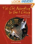 T'ai Chi According to the I Ching: Em...