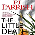 The Little Death Audiobook by P. J. Parrish Narrated by Victor Bevine