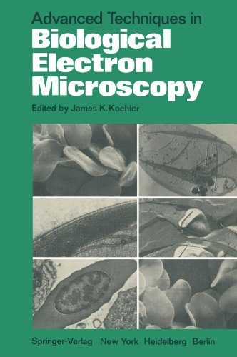 Advanced Techniques In Biological Electron Microscopy