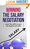 Winning the Salary Negotiation: Learn the skills to earn the highest job offer