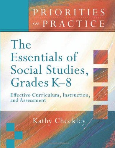 The Essentials of Social Studies, Grades K-8: Effective...