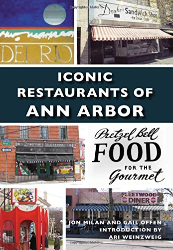 Iconic Restaurants of Ann Arbor (Images of America) by Jon Milan, Gail Offen