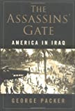 The Assassins' Gate: America in Iraq (0374299633) by George Packer