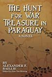 img - for The Hunt For War Treasure in Paraguay: A Novel book / textbook / text book