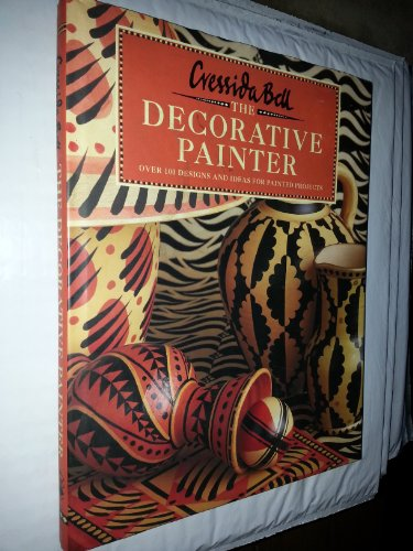 The Decorative Painter: Painted Projects for Walls, Furniture and Fabrics