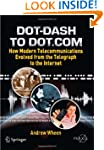 Dot-Dash to Dot.Com: How Modern Telec...
