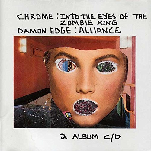 Into The Eyes of The Zombie King - Alliance (two albums on 1 CD) by Chrome (1988-08-03) (Damon Edge compare prices)