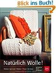 Nat�rlich Wolle!: F�rben | Spinnen |...