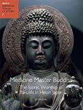 Medicine Master Buddha: The Iconic Worship of Yakushi in Heian Japan (Japanese Visual Culture) (9004196013) by Suzuki
