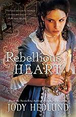 Rebellious Heart (Hearts of Faith Book #3)