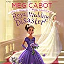 Royal Wedding Disaster: From the Notebooks of a Middle School Princess Audiobook by Meg Cabot Narrated by Kathleen McInerney