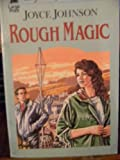 Rough Magic (Linford Romance Library) (0708977871) by Johnson, Joyce