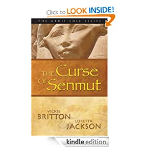 The Curse of Senmut (The Ardis Cole Series) Loretta Jackson and Vickie Britton