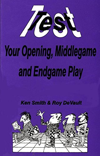 Test your Opening, Middlegame and Endgame Play
