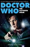 img - for Doctor Who, The Eleventh Hour: A Critical Celebration of the Matt Smith and Steven Moffat Era book / textbook / text book