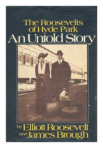 An Untold Story: The Roosevelts Of Hyde Park