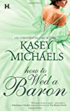 How to Wed a Baron (The Daughtry Family)