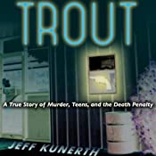 Trout: A True Story of Murder, Teens, and the Death Penalty | [Jeff Kunerth]