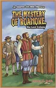 Roanoke the lost colony book summary