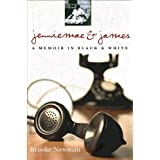 Jenniemae & James: A Memoir in Black and White ~ Brooke Newman